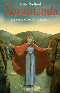 Les descendants de Merlin. Volume 2, Resmiranda