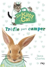 Dr Kitty Cat, Trèfle part camper