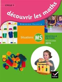 Découvrir les maths, situations MS : cycle 1 : programme 2015