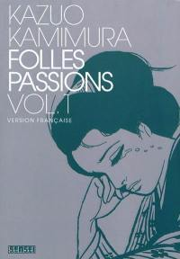 Folles passions. Volume 1,
