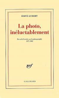 La photo, inéluctablement