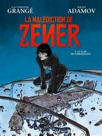 La malédiction de Zener. Volume 2, Le clan des embaumeurs