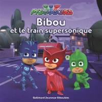 Pyjamasques. Volume 6, Bibou et le train supersonique