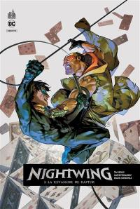 Nightwing rebirth. Volume 5, La revanche de Raptor