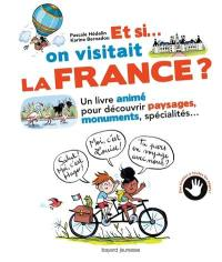Et si... on visitait la France ?