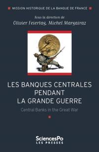 Les banques centrales pendant la Grande guerre = Central banks in the Great war