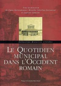 Le quotidien municipal dans l'Occident romain