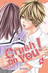 Crush on you !. Volume 6,