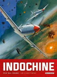 Indochine. Volume 2, Que le diable t'emporte