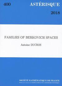 Astérisque. n° 400, Families of Berkovich spaces