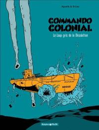Commando colonial. Volume 2, Le loup gris de la désolation