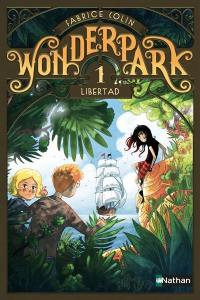 Wonderpark. Volume 1, Libertad