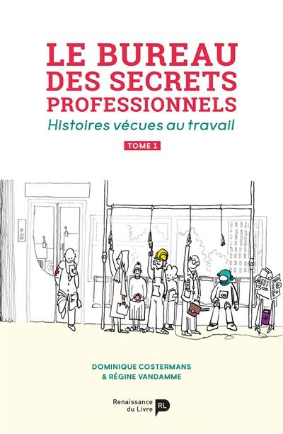 Le bureau des secrets professionnels. Volume 1,