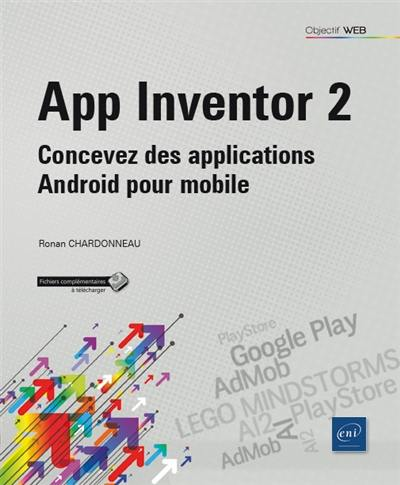 livre app inventor 2 crit par ronan chardonneau eni 9782409006869. Black Bedroom Furniture Sets. Home Design Ideas
