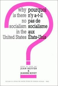 Pourquoi n'y a-t-il pas de socialisme aux Etats-Unis ? = Why is there no socialism in the United States ?