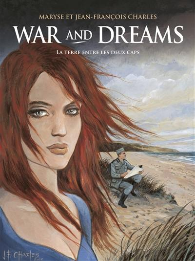 War and dreams. Volume 1, La terre entre les deux caps