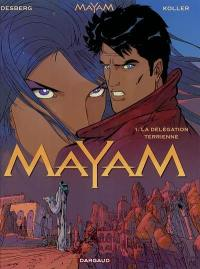 Mayam. Volume 1, La délégation terrienne
