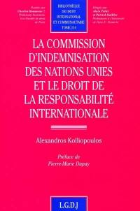 La commission d'indemnisation des Nations unies et le droit de la responsabilité internationale