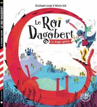 Le roi Dagobert. Volume 1, Le dragon gascon