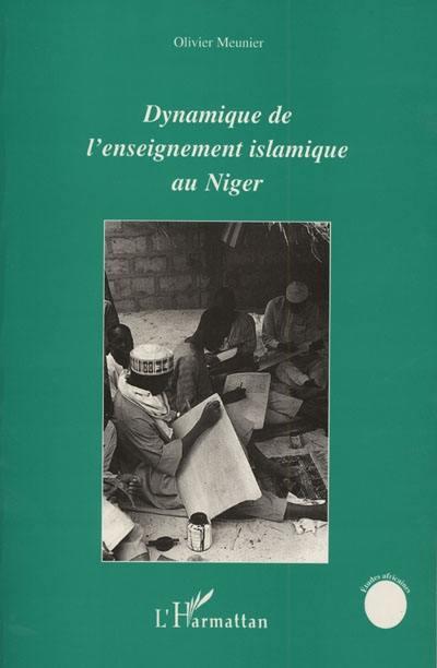 Livre Dynamique De L Enseignement Islamique Au Niger Ecrit Par Olivier Meunier L Harmattan