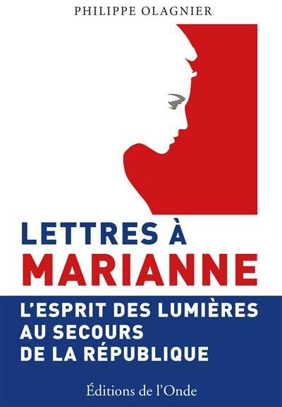 Livre lettres marianne crit par philippe olagnier - L esprit des lumieres ...