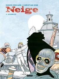 Neige. Volume 4, Intermezzo