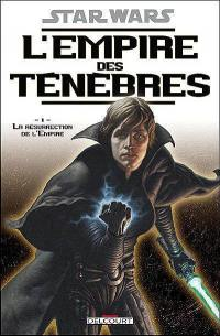 Star Wars. Volume 1, La résurrection de l'empire