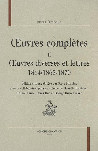 Oeuvres complètes. Volume 2, Oeuvres diverses et lettres 1864, 1865-1870