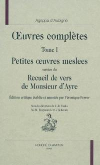 Oeuvres complètes. Volume 1, Petites oeuvres meslees