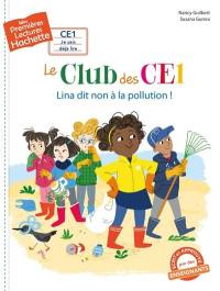 Le club des CE1, Lina dit non à la pollution !