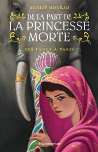 De la part de la princesse morte. Volume 2, Des Indes à Paris