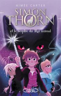 Simon Thorn. Volume 1, Simon Thorn et le sceptre du roi animal