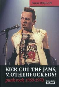 Kick out the jams, motherfuckers !