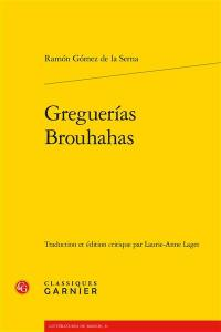 Greguerias = Brouhahas