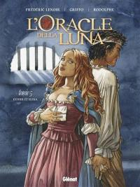 L'oracle della Luna. Volume 5, Esther et Elena