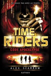 Time riders. Volume 3, Code Apocalypse