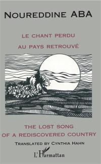 Le chant perdu au pays retrouvé = The lost song of a rediscovered country