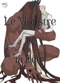Le monstre & la bête. Volume 1,