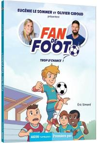 Fan de foot, Trop d'chance !