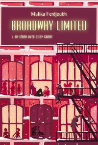 Broadway Limited. Volume 1, Un dîner avec Cary Grant