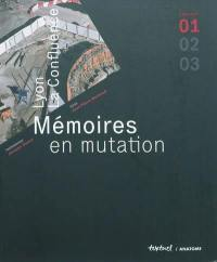 Mémoires en mutation. Volume 1,