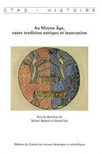 Au Moyen Age, entre tradition antique et innovation