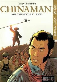 Chinaman. Volume 7, Affrontements à Blue Hill