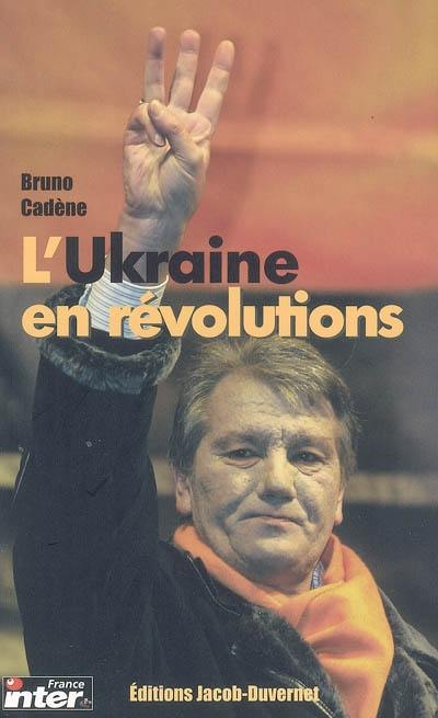 L'Ukraine en révolutions