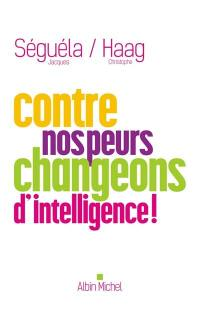 Contre nos peurs, changeons d'intelligence