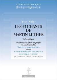 Les 43 chants de Martin Luther