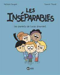 Les inséparables. Volume 1, Les parents de Lucas divorcent