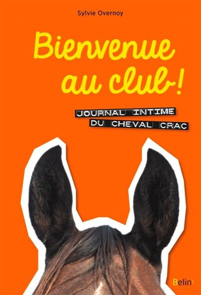 Journal intime du cheval Crac, Bienvenue au club !