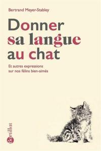 Donner sa langue au chat