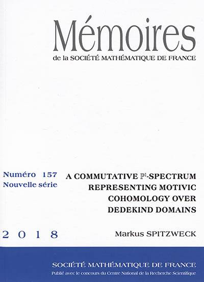 Mémoires de la Société mathématique de France. n° 157, A commutative P1-spectrum representing motivic cohomology over Dedekind domains